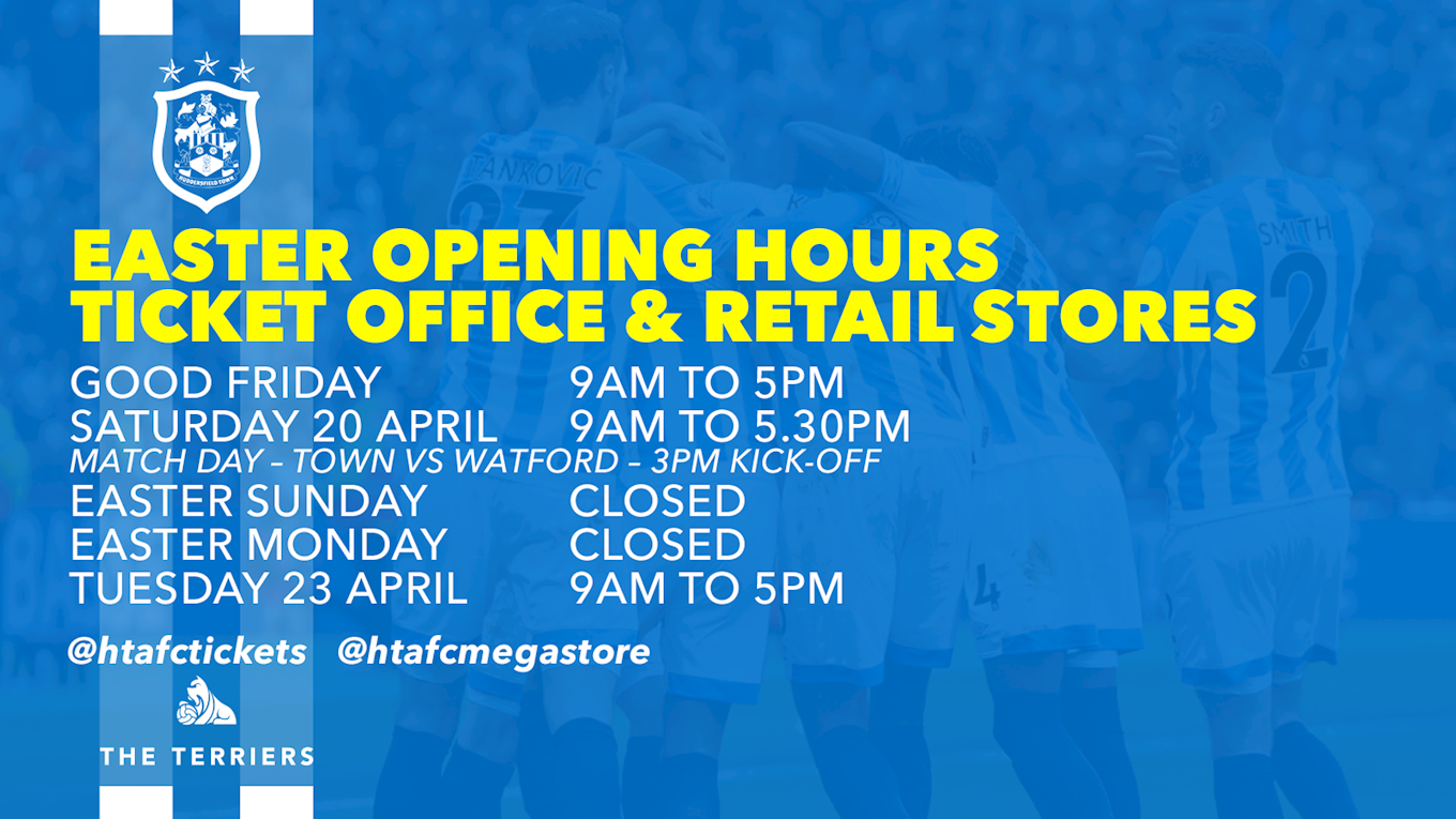 5b0cd458be9 TOWN S EASTER 2019 OPENING HOURS - News - Huddersfield Town