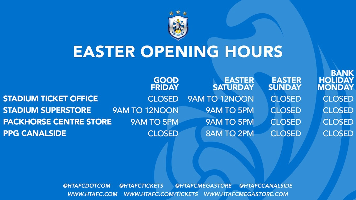 cf5618931f7 HTAFC S EASTER 2018 OPENING HOURS - News - Huddersfield Town